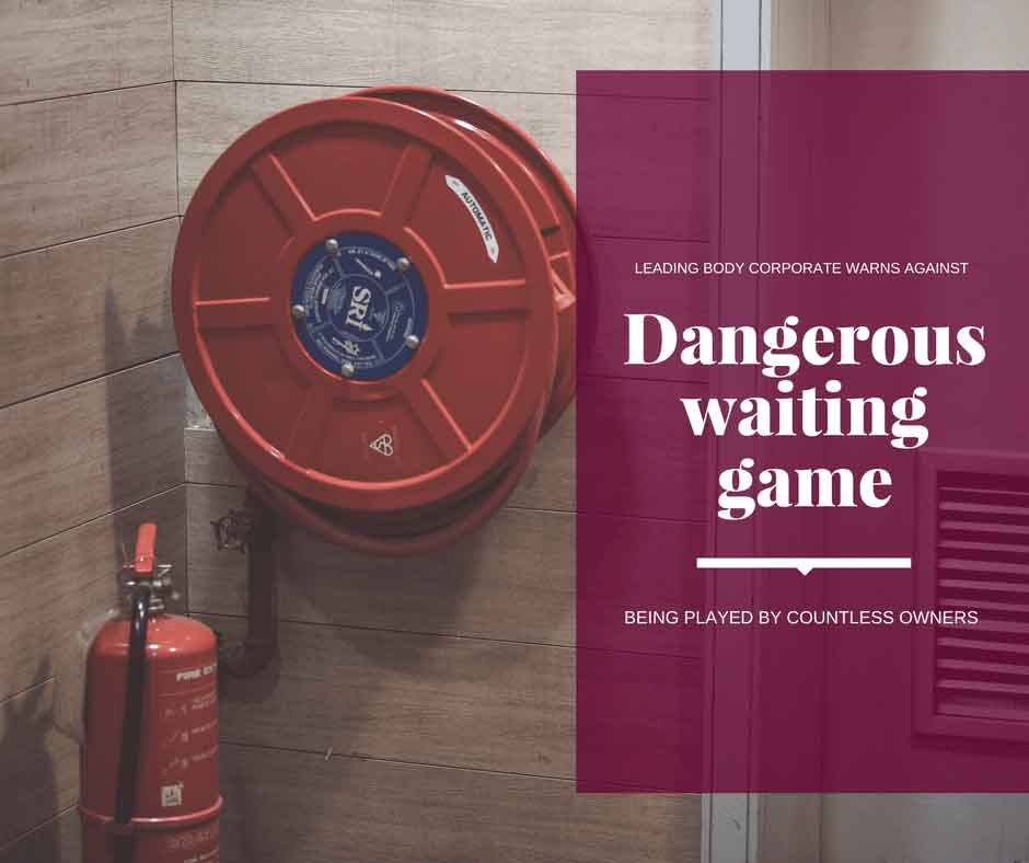 Body Corporate Warns Against Dangerous Waiting Game