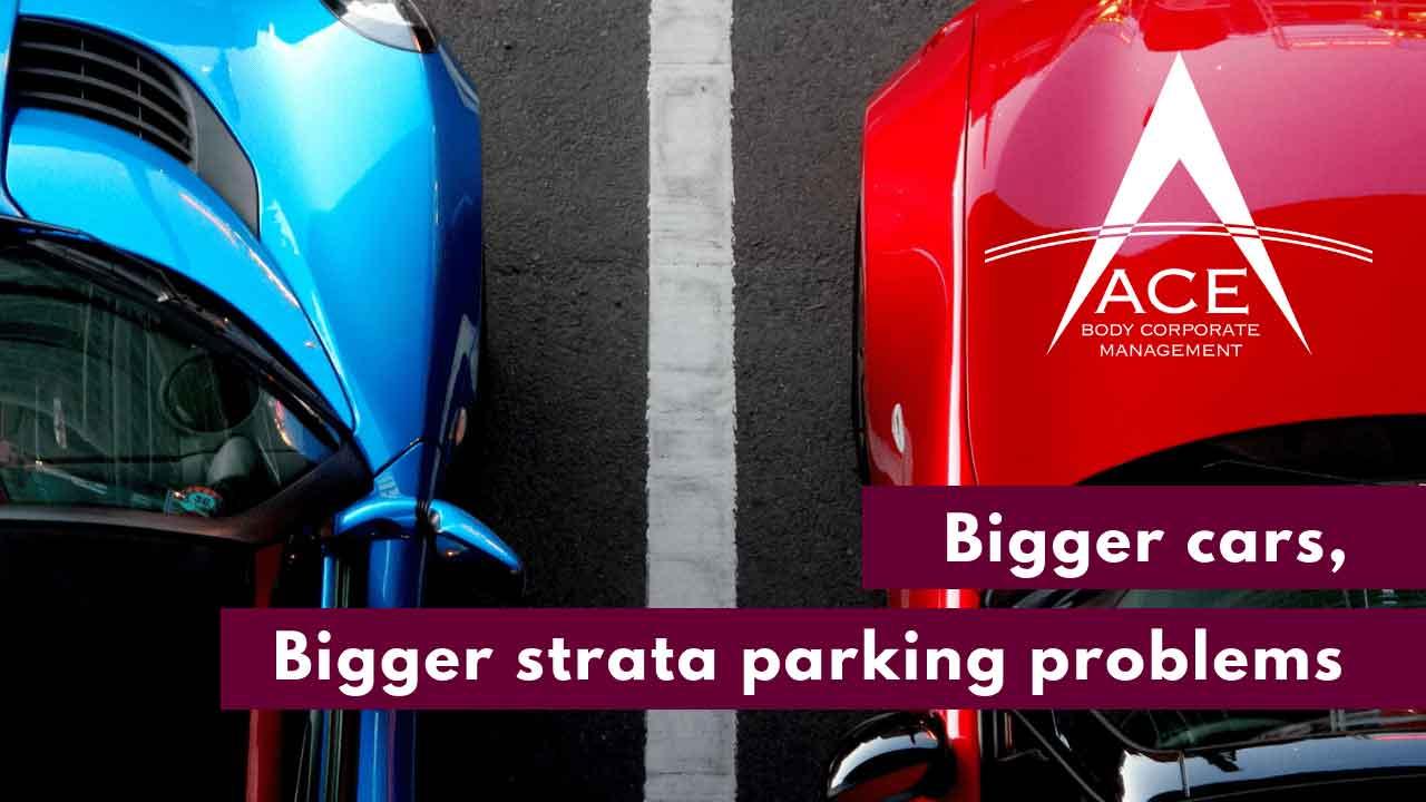 Bigger Cars, Bigger Strata Parking Problems