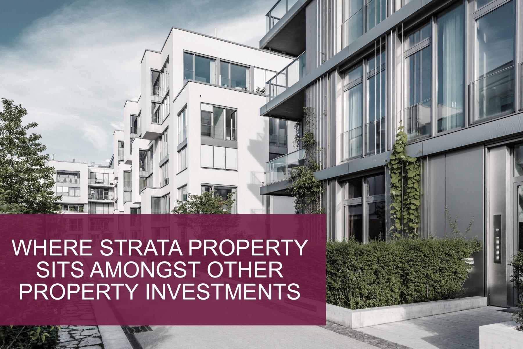 Strata property vs other property investments