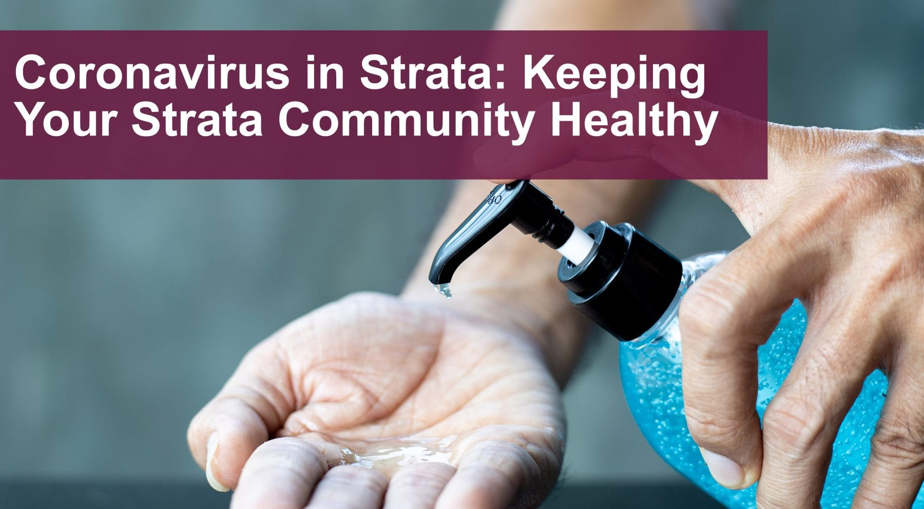 Coronavirus in Strata: Keeping your Strata Community Healthy